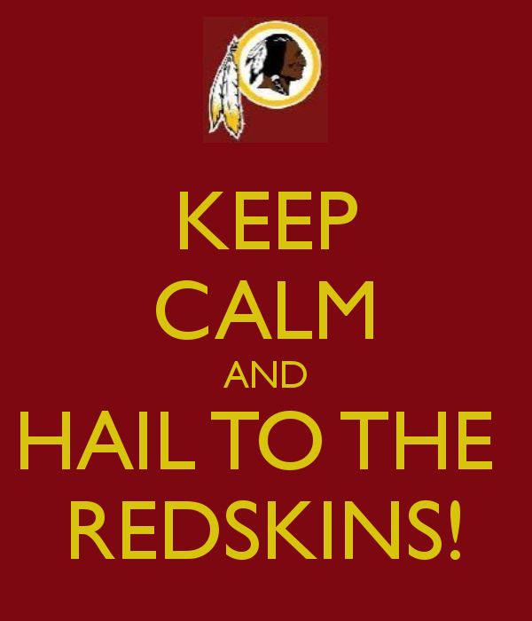 KEEP CALM AND HAIL TO THE REDSKINS! - KEEP CALM AND CARRY ON Image Generator - brought to you by the Ministry of Information