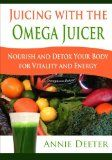 Juicing with the Omega Juicer: Nourish and Detox Your Body  for Vitality and Energy by Speedy Publishing LLC