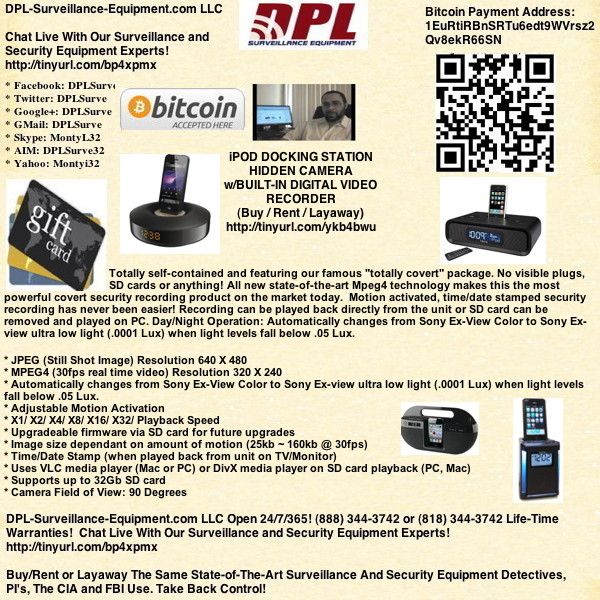 "IPOD DOCKING STATION CLOCK RADIO HIDDEN CAMERA W/BUILT-IN MOTION-ACTIVATED DVR (Buy / Rent / Layaway) http://www.dpl-surveillance-equipment.com/10061166.html   Open 24/7/365 (888) 344-3742 or (1818) 298-3292 Life-Time Warranties! DPL-Surveillance-Equipment.com LLC. (Spy Store)  Discount Coupon: ""DPL"" Get 5% Off!!! Demonstration Video: http://www.dpl-surveillance-equipment.com/library/playvideo.html?id=66"