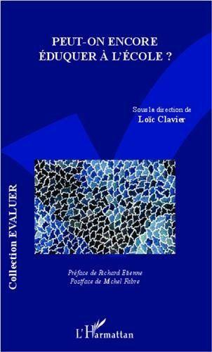 Peut on encore éduquer à l'école ? http://cataloguescd.univ-poitiers.fr/masc/Integration/EXPLOITATION/statique/recherchesimple.asp?id=933520