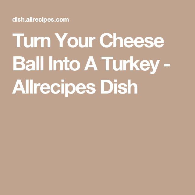 Turn Your Cheese Ball Into A Turkey - Allrecipes Dish