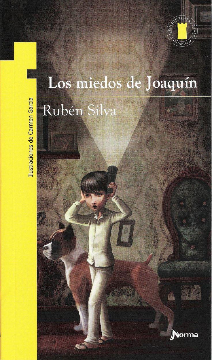 """""""Los miedos de Joaquín"""", de Rubén Silva. Editorial Norma. Finalista del Premio Fundación Cuatrogatos 2014."""