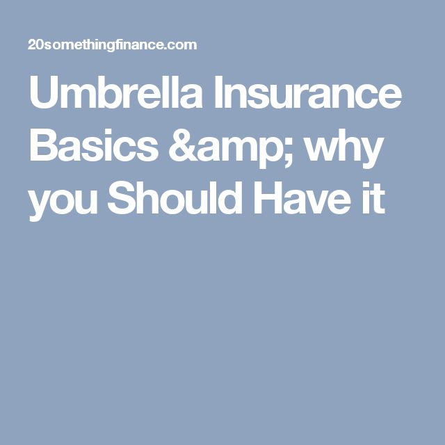 Umbrella Insurance Basics & why you Should Have it