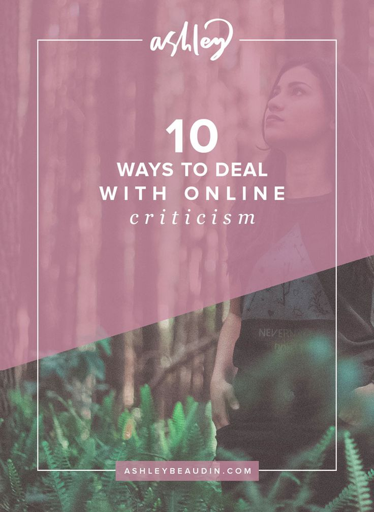 10 Ways to Deal with Online Criticism — Ashley Beaudin
