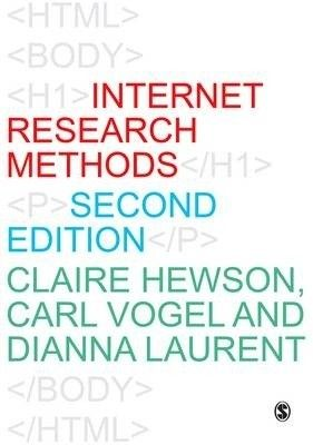 Internet research methods / Claire Hewson, Carl Vogel and Dianna Laurent.