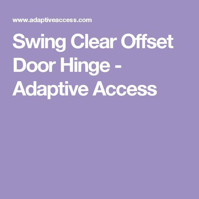 Swing Clear Offset Door Hinge - Adaptive Access