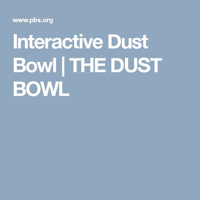 Interactive Dust Bowl | THE DUST BOWL