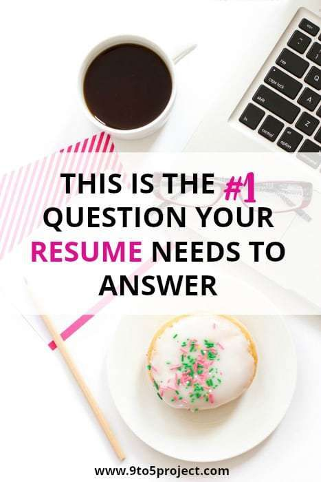 This Is The #1 Question Your Resume Needs To Answer