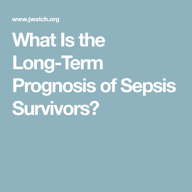 What Is the Long-Term Prognosis of Sepsis Survivors?