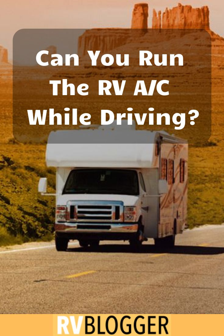 Can I Run the RV A/C While Driving Rv air conditioner