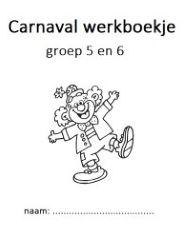 Fijn om te hebben, een werkboekje met klaaropdrachten rondom carnaval voor je groep 5 of 6.