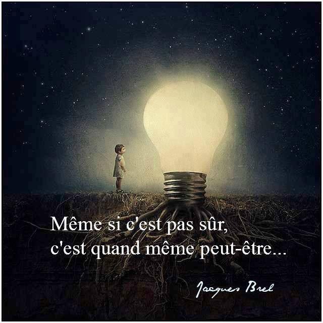 Même si ..........Jacques Brel