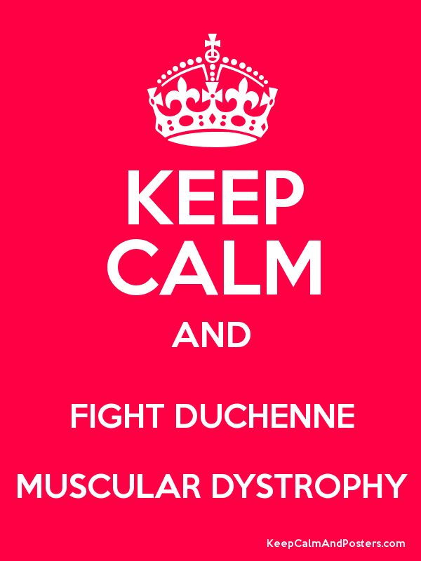 Keep Calm and FIGHT DUCHENNE MUSCULAR DYSTROPHY Poster