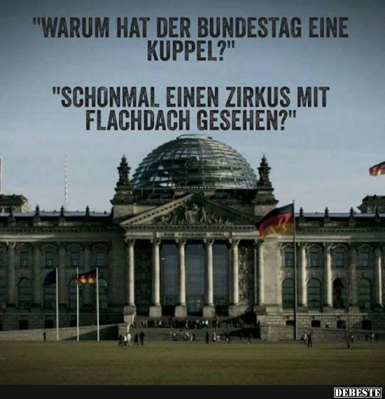 Warum hat der Bundestag eine Kuppel? | Lustige Bilder, Sprüche, Witze, echt lustig