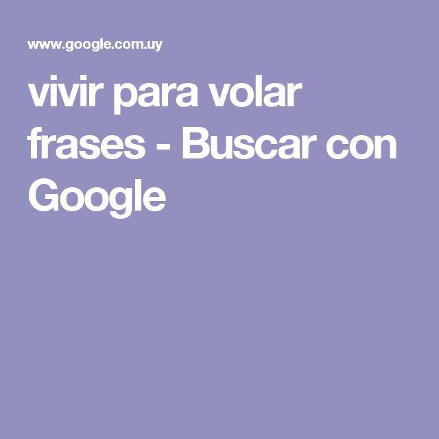 vivir para volar frases - Buscar con Google