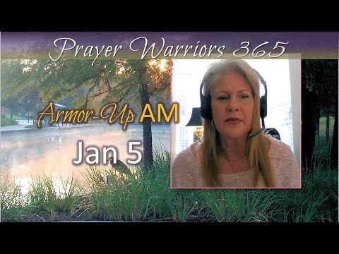 Armor-Up AM -Jan 5 -Top 10 Attributes of Prayer Warrior #4 THE BATTLE BE...