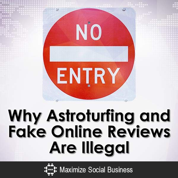 Why Astroturfing and Fake Online Reviews Are Illegal