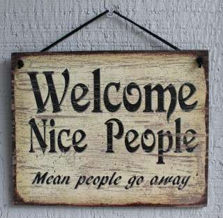 mean people quotes | NEW Welcome Nice People Mean People Go Away Quote Saying Wood Sign