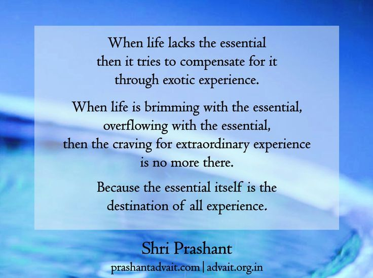 When life lacks the essential then it tries to compensate for it through exotic experience. .~ Shri Prashant #ShriPrashant #Advait #life #essential #experience Read at:- prashantadvait.com Watch at:- www.youtube.com/c/ShriPrashant Website:- www.advait.org.in Facebook:- www.facebook.com/prashant.advait LinkedIn:- www.linkedin.com/in/prashantadvait Twitter:- https://twitter.com/Prashant_Advait