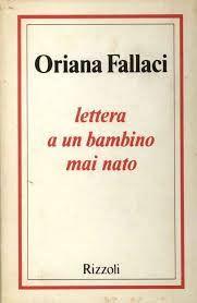 libri che passione: Lettera a un bambino mai nato di Oriana Fallaci