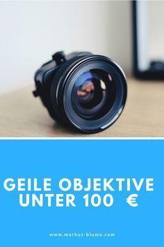 Objektive unter 100€ – warum sich ein Kauf lohnt