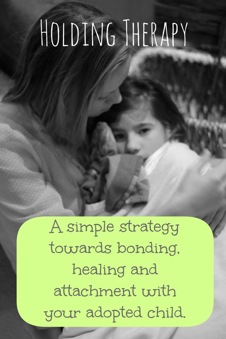 Holding Therapy: A Simple Strategy Towards Bonding, Healing And Attachment  With Your Adopted Child