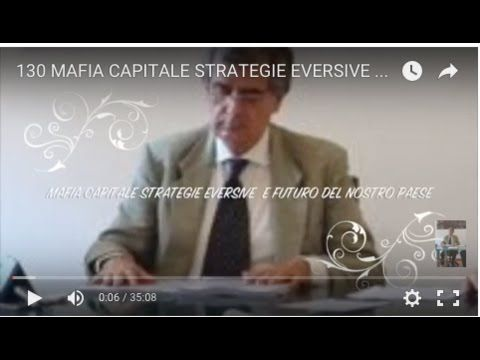 130 MAFIA CAPITALE STRATEGIE EVERSIVE  E FUTURO DEL NOSTRO PAESE ORA  TO...