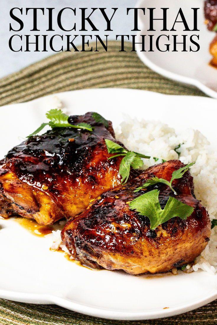 Sticky Thai Chicken Recipe Chicken Thigh Recipes Baked Sweet And Spicy Chicken Chicken Thigh Recipes