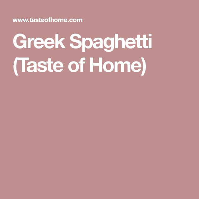 Greek Spaghetti (Taste of Home)