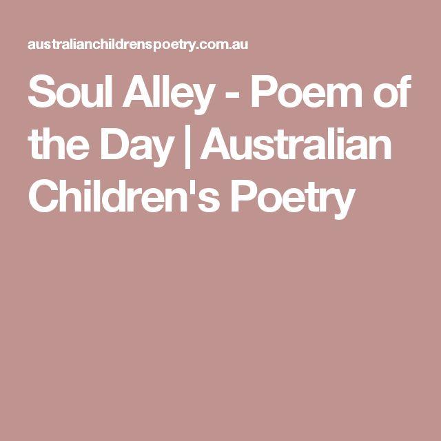 Soul Alley - Poem of the Day | Australian Children's Poetry