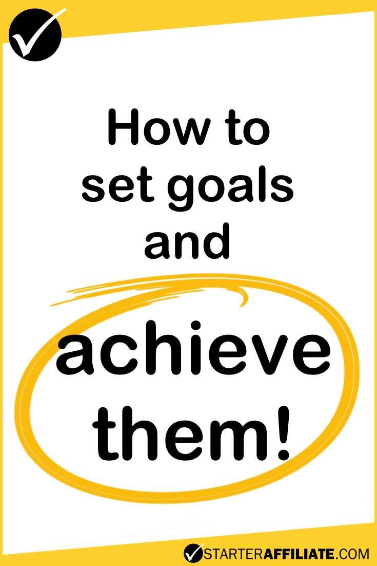 How to set goals and achieve them!