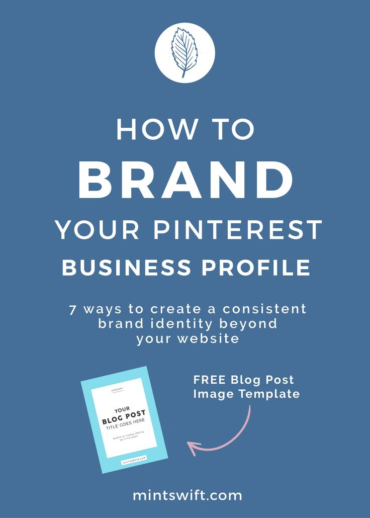 How to brand your Pinterest business profile. 7 ways to create a consistent brand identity for your business beyond your website. Brand your Pinterest profile,