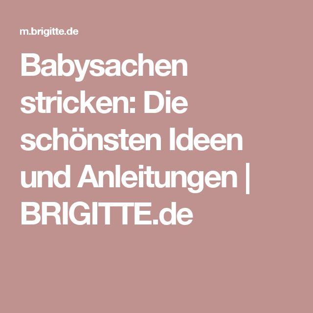 Babysachen stricken: Die schönsten Ideen und Anleitungen | BRIGITTE.de