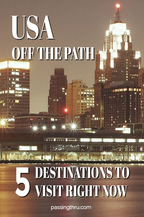 Where To Go In The Usa Off The Beaten Path 5 Underrated Places To Visit In The Usa Right Now Travel Usa United States Travel Destinations Us Travel Destinations