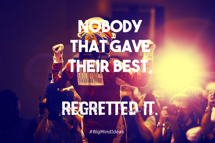 """""""Nobody that gave their best, Regretted it.""""    #Motivation #Inspiration #GiveYourBest #BigMindIdeas #Formula1"""