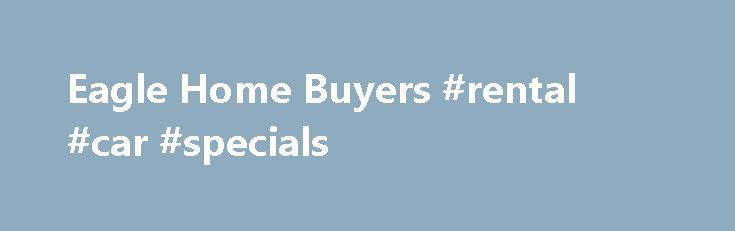 Eagle Home Buyers #rental #car #specials http://rental.nef2.com/eagle-home-buyers-rental-car-specials/  #lease to buy homes # 2307 S Eudine Dr, Jacksonville, FL 32210, United States 3 bed, 1.5 bath, 0 sqft Welcome to Our Lease to Own Program! Own Your Dream Home Today! Owning a home is truly the American Dream. Buying a home can be a difficult process, especially for those with poor credit, no credit and/or a limited amount to invest. A Lease to Own, also known as Rent to Own, Option may be…