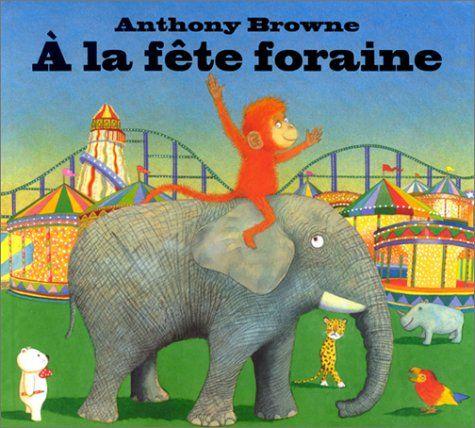 A la fête foraine de Anthony Browne https://www.amazon.fr/dp/2877673634/ref=cm_sw_r_pi_dp_bL.MxbTBYE5Y4