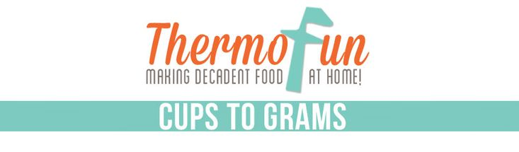 ThermoFun Thermomix Cups To Grams Conversions - ThermoFun