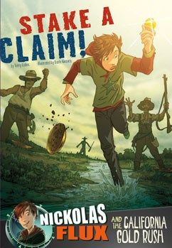 Stake a Claim! Nickolas Flux and the California Gold Rush