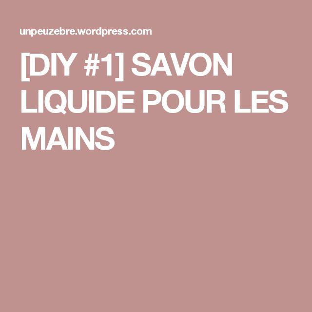 [DIY #1] SAVON LIQUIDE POUR LES MAINS