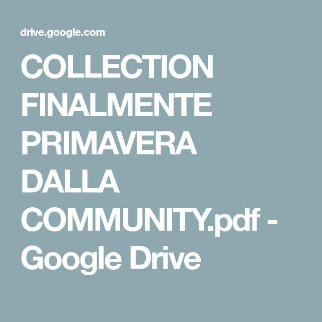 COLLECTION FINALMENTE PRIMAVERA DALLA COMMUNITY.pdf - Google Drive