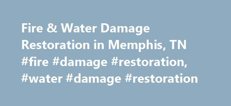 Fire & Water Damage Restoration in Memphis, TN #fire #damage #restoration, #water #damage #restoration http://tampa.remmont.com/fire-water-damage-restoration-in-memphis-tn-fire-damage-restoration-water-damage-restoration/  # Memphis, TN Fire Water Damage Restoration BELFOR Memphis responds around the clock to manmade and natural disasters occurring in Southwestern Tennessee, Southeastern Arkansas and Northwestern Mississippi. Whether your property suffers damage resulting from a residential…