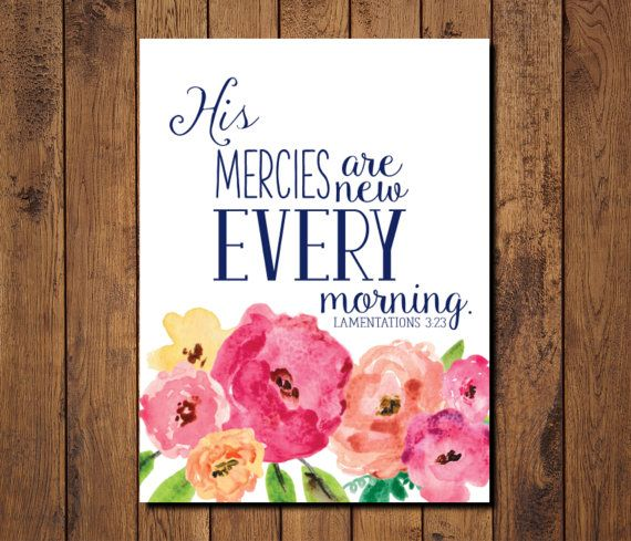 """Bible Verse Printable, Scripture Print- Lamentations 3:23 """"His mercies are new every morning"""""""