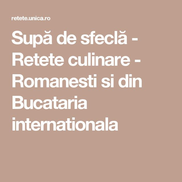 Supă de sfeclă - Retete culinare - Romanesti si din Bucataria internationala