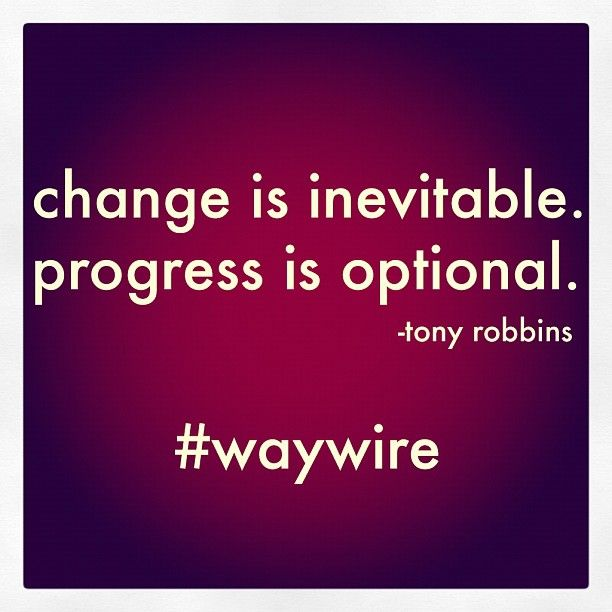 change is inevitable progress is optional essay And once they are committed to change, shine a spotlight on their accomplishments,  (optional) send me a copy or cancel close thank you your email has been sent.