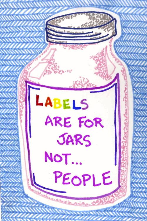Labels are for jars not people. Mental illness. Help end the stigma. || ** Follow Steve Garvin on Pinterest for pins on Mental Health **