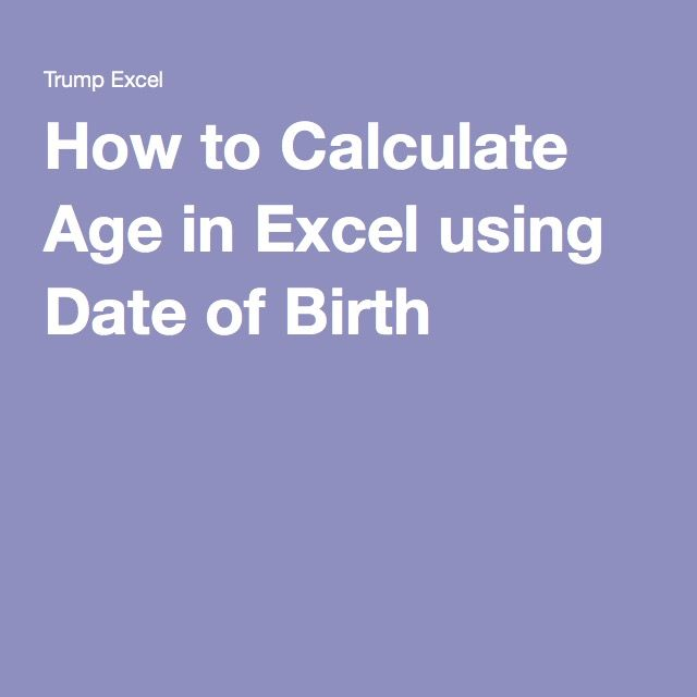 How to Calculate Age in Excel using Date of Birth