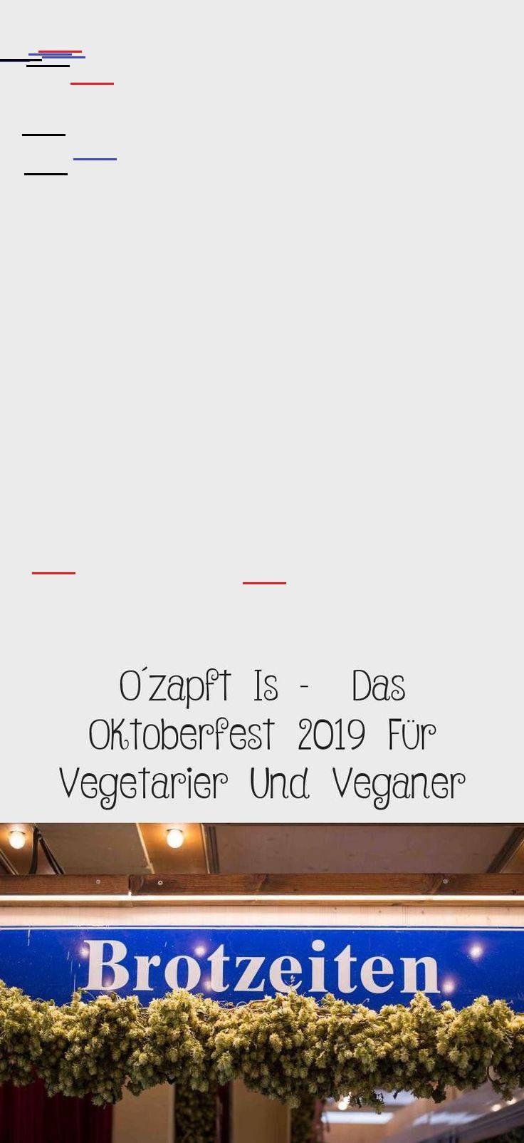 O´zapft Is –  Das Oktoberfest 2019 Für Vegetarier Und Veganer - Oktoberfest