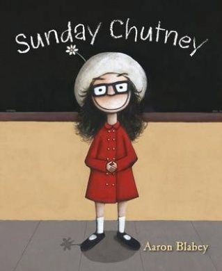 Sunday Chutney by Aaron Blabey - individuality - confidence