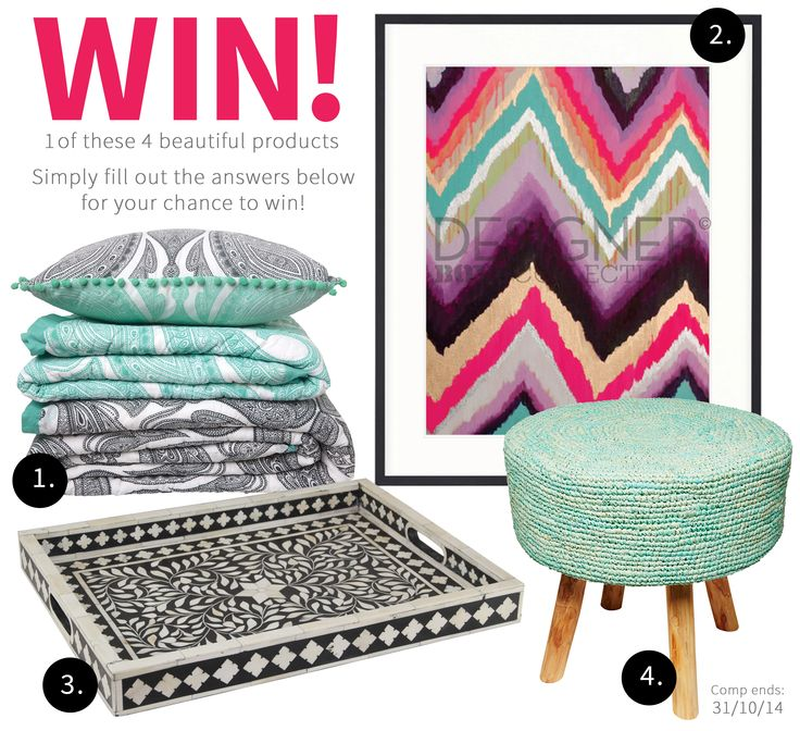 Choose 1 or 4 beautiful prizes for your home. A beautiful cushion, chevron wall art, stool or stunning serving tray!
